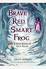 Brave Red, Smart Frog: A New Book of Old Tales Kindle Edition