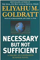 Necessary but Not Sufficient: A Theory of Constraints Business Novel Kindle Edition