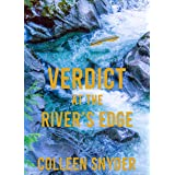 Verdict at River's Edge: A Christian Thriller with a dash of romance (Collin Walker Series Book 1)