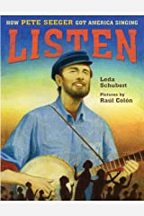 Listen: How Pete Seeger Got America Singing Kindle Edition