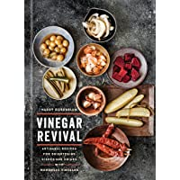 Vinegar Revival Cookbook: Artisanal Recipes for Brightening Dishes and Drinks with...