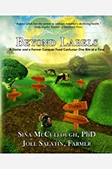 BEYOND LABELS: A Doctor and a Farmer Conquer Food Confusion One Bite at a Time Kindle Edition