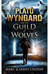 Plato Wyngard and the Guild of Wolves Kindle Edition