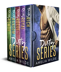 The Dirty Series: The Complete Bad Boy Billionaire Boxed Set