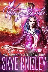 Wayward: A Cadence Phoenix Novel