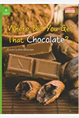 Where Did You Get that Chocolate? (Compass Readers Level 4 Early Fluent Readers)
