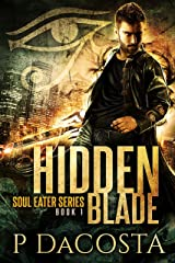 Hidden Blade (The Soul Eater Book 1) Kindle Edition