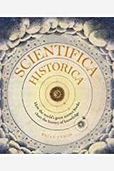 Scientifica Historica:How the world's great science books chart the history of knowledge: How the world's great science books chart the history of knowledge (Liber Historica) Kindle Edition