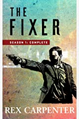 The Fixer, Season 1: Complete: (A JC Bannister Action Thriller) Kindle Edition