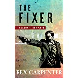 The Fixer, Season 1: Complete: (A JC Bannister Action Thriller)