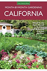 California Month-by-Month Gardening: What to Do Each Month to Have a Beautiful Garden All Year Paperback