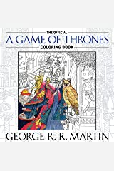 The Official A Game of Thrones Coloring Book: An Adult Coloring Book (A Song of Ice and Fire) Paperback