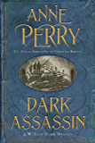 Dark Assassin (William Monk Mystery, Book 15): A dark and gritty mystery from the depths of Victorian London
