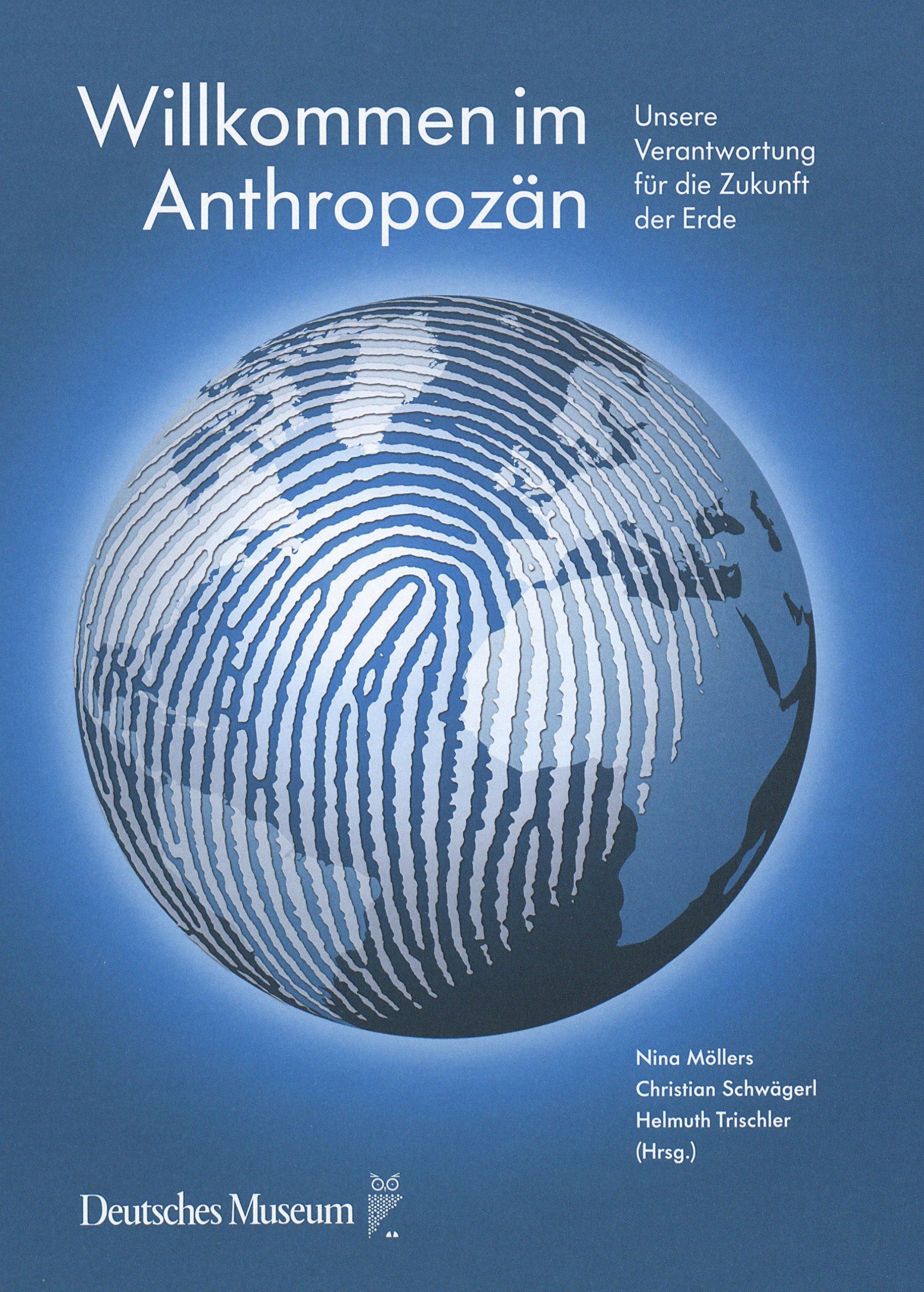 8769777c2c07e Willkommen im Anthropozän  Unsere Verantwortung für die Zukunft der Erde   Amazon.de  Nina Möllers