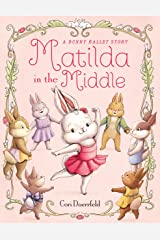 Matilda in the Middle: A Bunny Ballet Story Kindle Edition