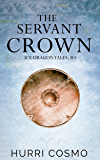 The Servant Crown: Ice Dragon Tales #3