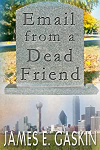 Email From A Dead Friend (GeekProtectors.com Book 1)