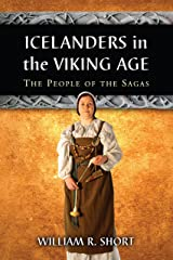 Icelanders in the Viking Age: The People of the Sagas Kindle Edition