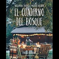 El cuaderno del bosque. Reflexiones, lifestyle y recetas veganas (No Ficción) (Spanish Edition)