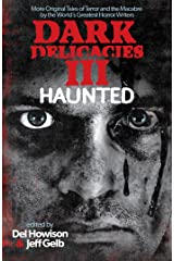 Dark Delicacies III: Haunted Kindle Edition