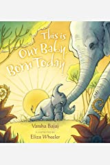 This Is Our Baby, Born Today Kindle Edition