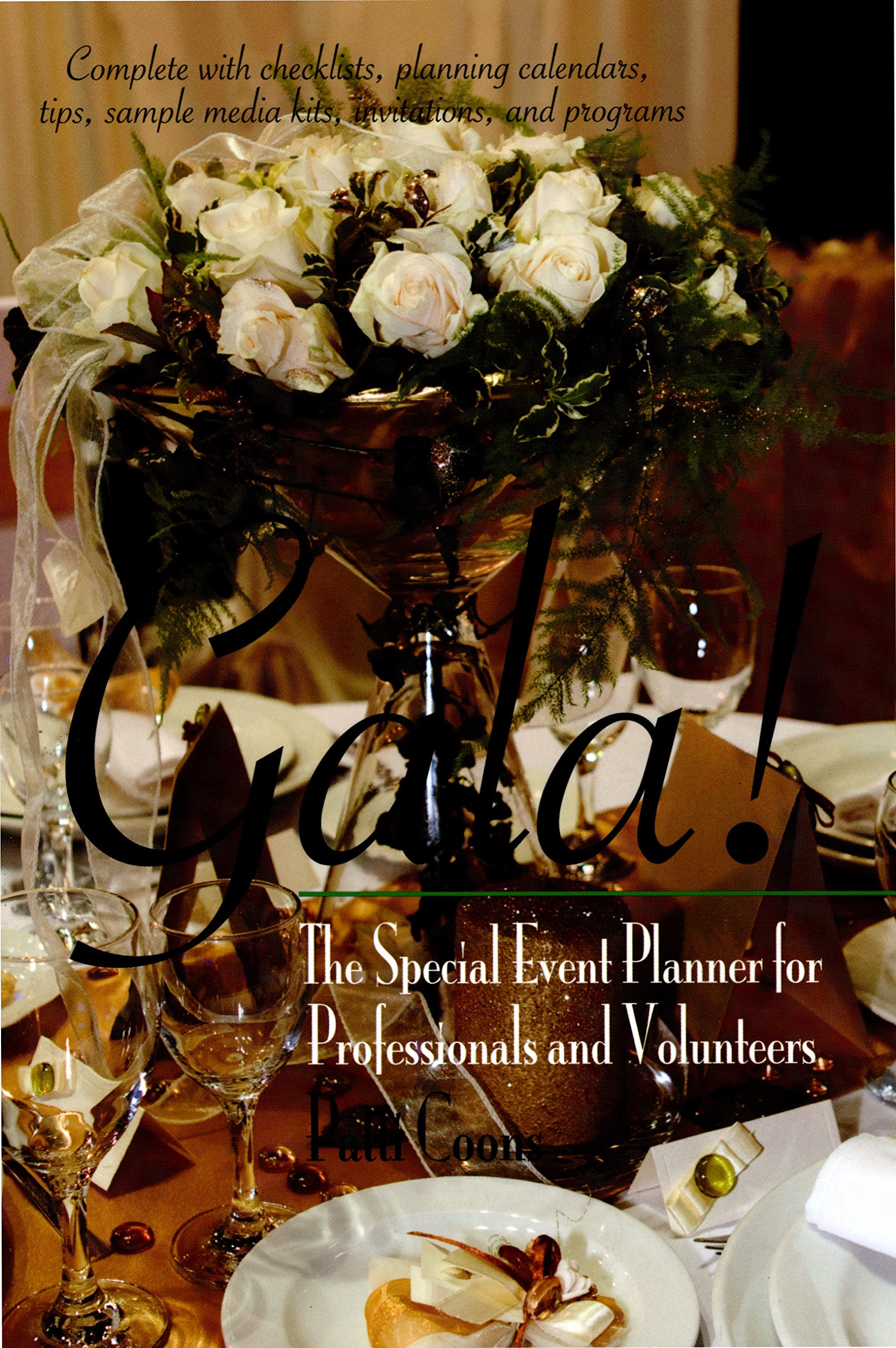 Gala!: The Special Event Planner for Professionals and Volunteers (Capital Ideas)
