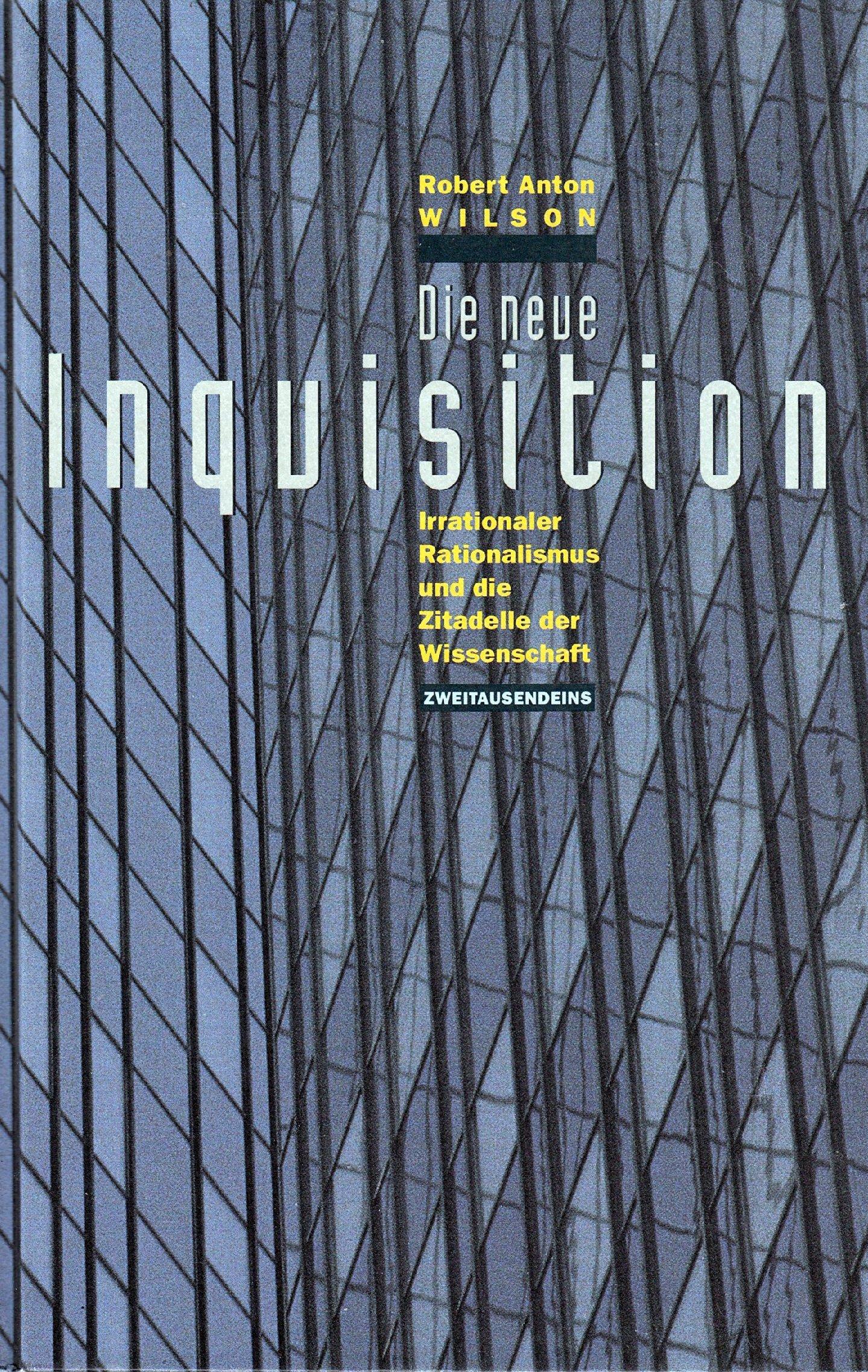 Die neue Inquisition. Irrationaler Rationalismus und die Zitadelle der Wissenschaft