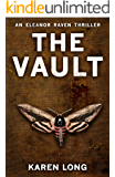 The Vault: A dark, gripping serial killer thriller you won't be able to put down (The Eleanor Raven Series Book 2)