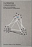 Facilitating Collaboration: Notes on Facilitation For Experienced Collaborators