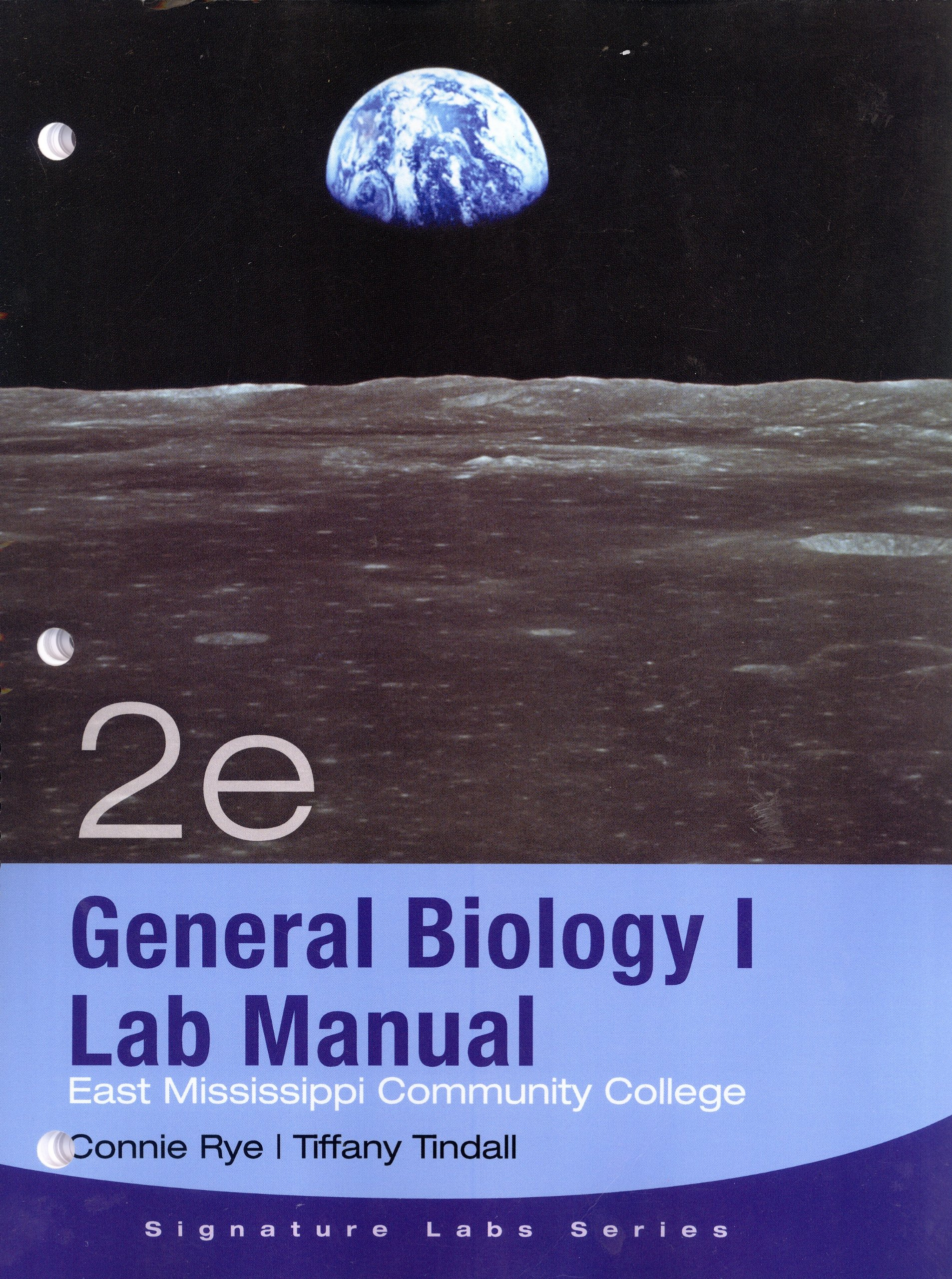 General Biology I Lab Manual (East Mississippi Community College, Signature  Labs Series): Connie Rye, Tiffany Tindall: 9781111523022: Amazon.com: Books