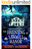 The Haunting of Sawmill Manor