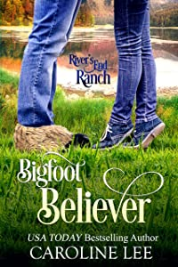 Bigfoot Believer (River's End Ranch Book 49)