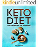 Keto Diet: Keto Cookbook for Beginners: Keto Diet for Beginners: The Ultimate Keto Diet Book with Easy to Cook Ketogenic Diet Recipes for Rapid Weight ... Carb Cookbook 1) (English Edition)