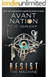 Resist the Machine: Dystopian Suspense (Avant Nation Book 1)