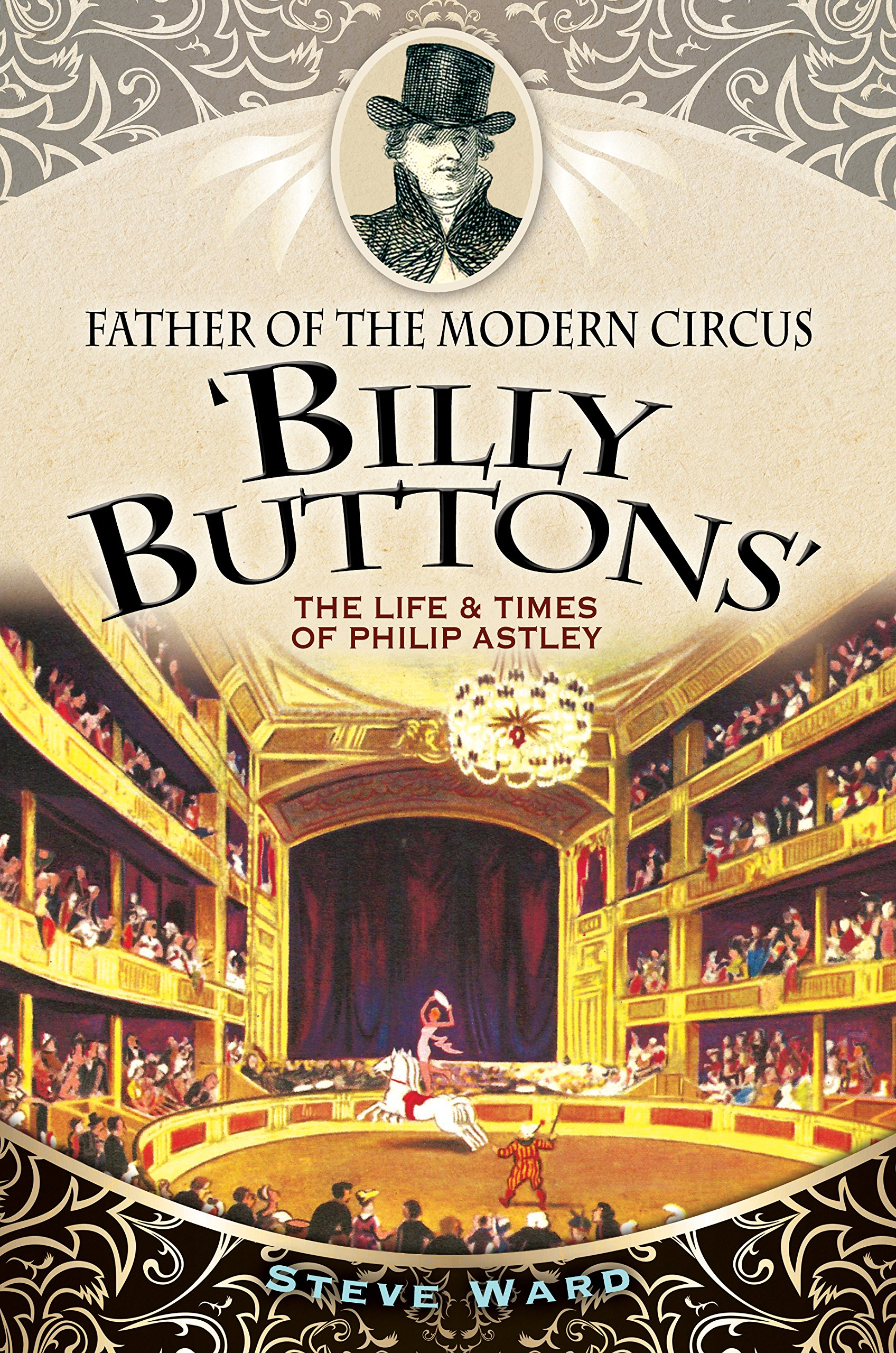 Download Father of the Modern Circus 'Billy Buttons': The Life & Times of Philip Astley ebook