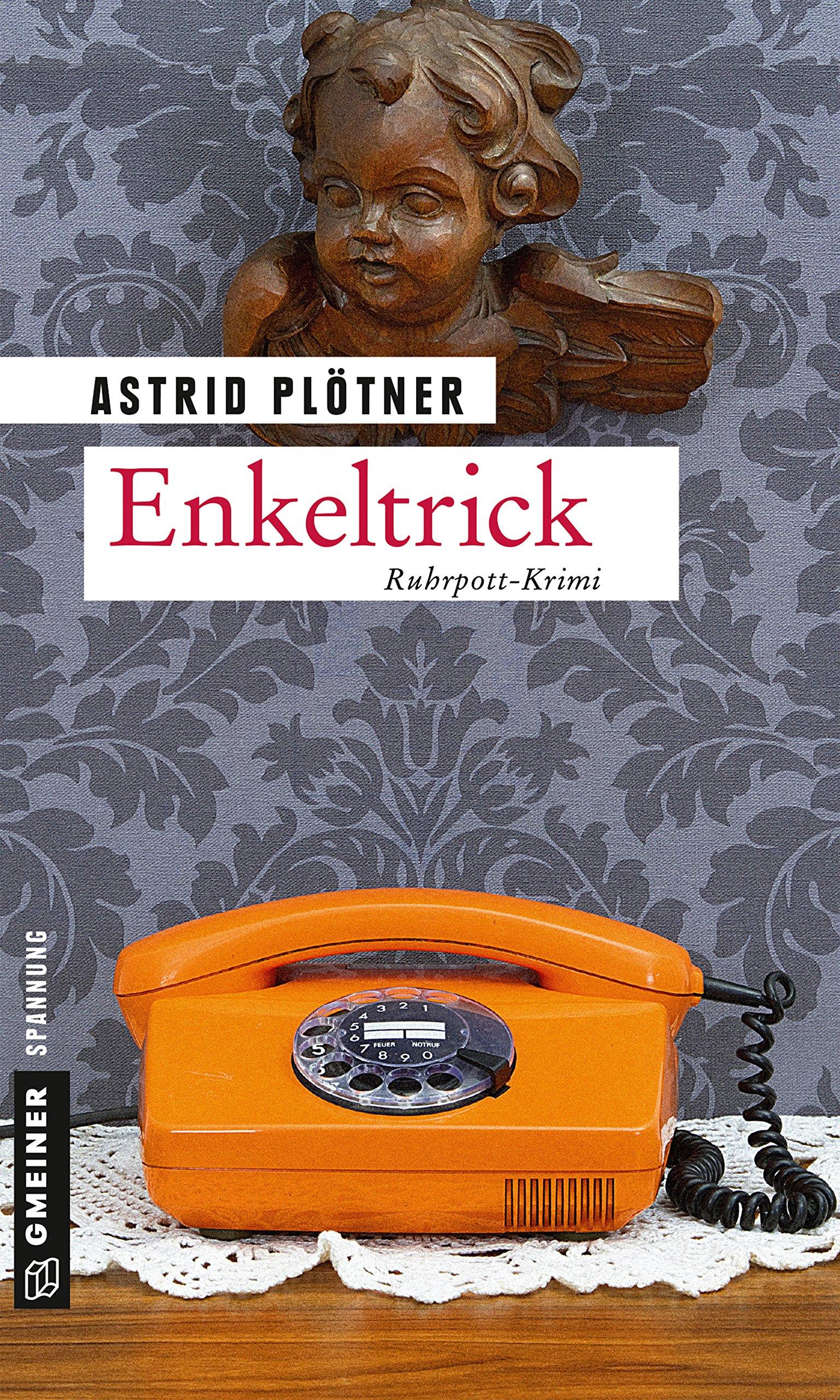 Enkeltrick: Kriminalroman (Kriminalromane im GMEINER-Verlag)