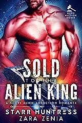 Sold To The Alien King: A Sci-Fi Alien Abduction Romance (Alien Auction House Book 1)