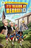 It's Treason, by George! (Secret Smithsonian Adventures)