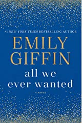 All We Ever Wanted: A Novel Kindle Edition
