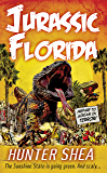 Jurassic Florida (Hunter Shea's One SIze Eats All Book 1)