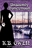 Unseemly Honeymoon: book 6 of the Concordia Wells Mysteries