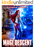 Magi Descent: An Urban Fantasy Epic Adventure (The Magi Saga Book 6)