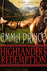 Highlander's Redemption (The Sinclair Brothers Trilogy, Book 2) Kindle Edition