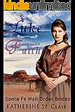 Santa Fe Mail Order Brides: Luke Embraced by Faith