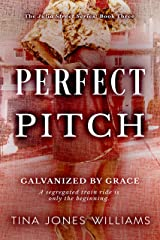 Perfect Pitch: Galvanized by Grace (The Julia Street Series Book 3) Kindle Edition