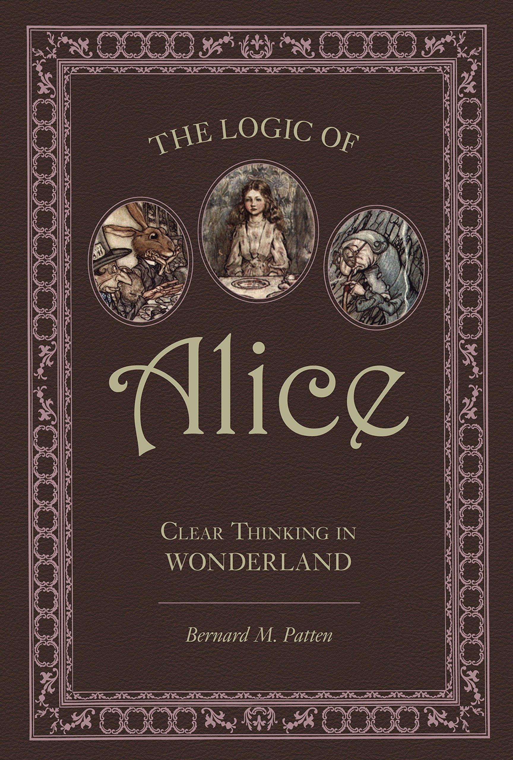 The Logic of Alice: Clear Thinking in Wonderland pdf epub