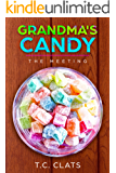 Grandma's Candy: The Meeting