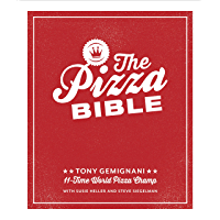 The Pizza Bible: The World's Favorite Pizza Styles, from Neapolitan, Deep-Dish, Wood-Fired, Sicilian, Calzones and…