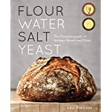 Flour Water Salt Yeast: The Fundamentals of Artisan Bread and Pizza: The Fundamentals of Artisan Bread and Pizza [A Cookbook]