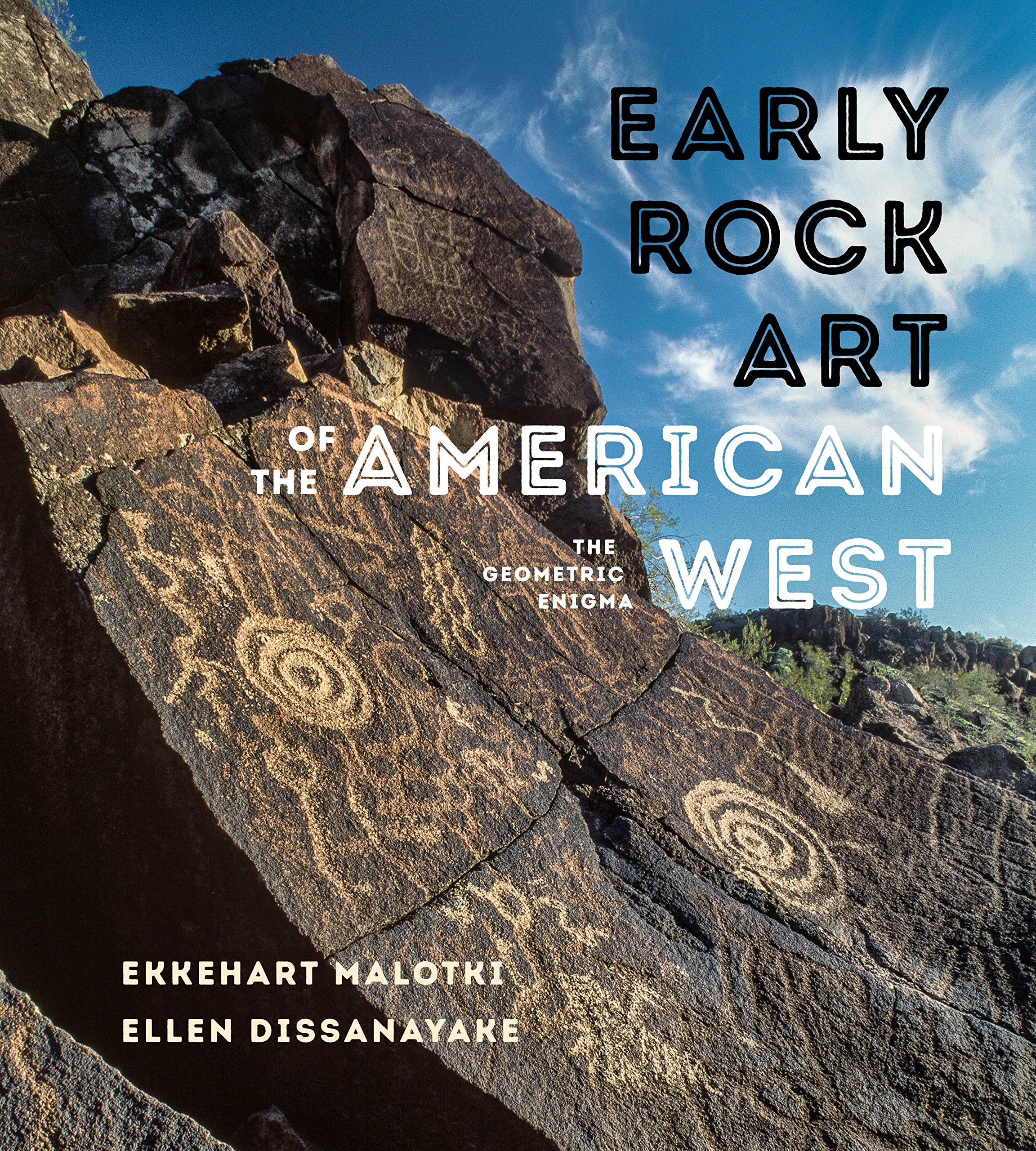 Early Rock Art Of The American West  The Geometric Enigma